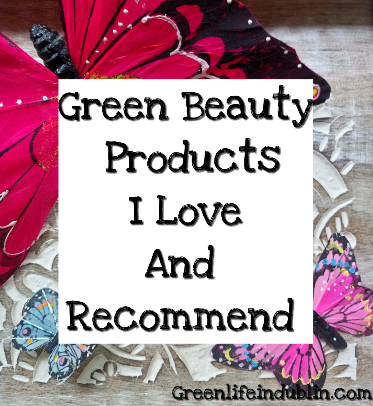 My Favourite Green Beauty Products